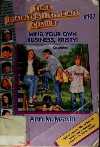 Cover of: Mind your own business, Kristy!   Ann M. Martin