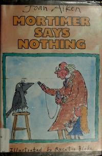 Cover of: Mortimer says nothing | Joan Aiken